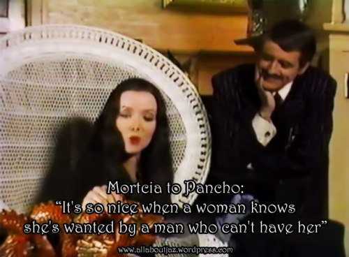Morticia to Pancho: