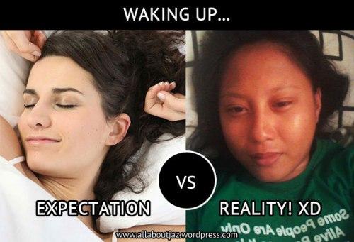 Expectation VS. Reality - Girl Waking Up